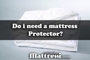 Do I need a mattress protector